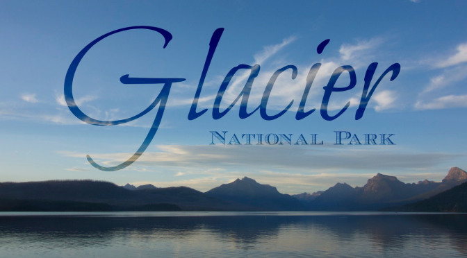 Glacier National Park Guide