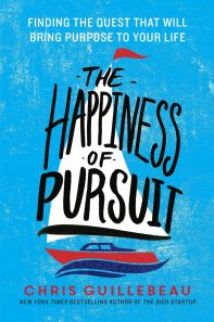 Happiness of Pursuit by Chris Guillebeau